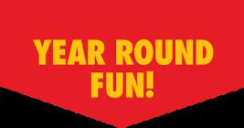 Year 'Round Fun!